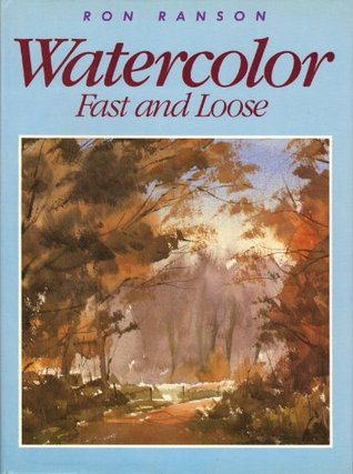 Watercolor Fast & Loose Ron Ranson