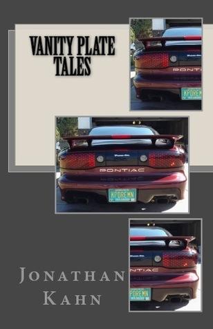 Vanity Plate Tales  by  Jonathan  Kahn