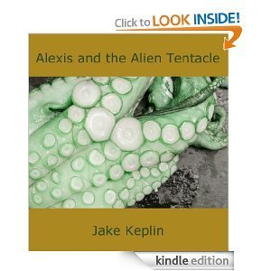 Alexis and the Alien Tentacle Jake Keplin