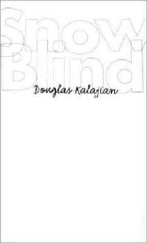 Snow Blind Douglas Kalajian