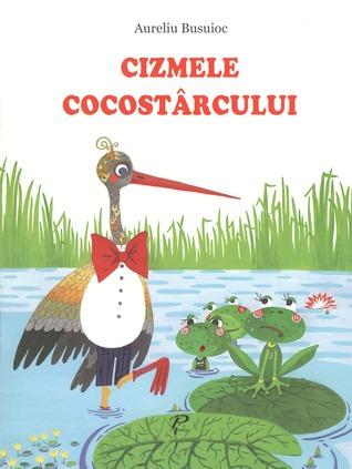 Cizmele cocostârcului  by  Aureliu Busuioc