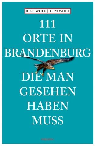 111 Orte in Hamburg die man gesehen haben muss  by  Rike Wolf