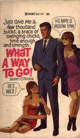 What a Way To Go!  by  Sean OShea