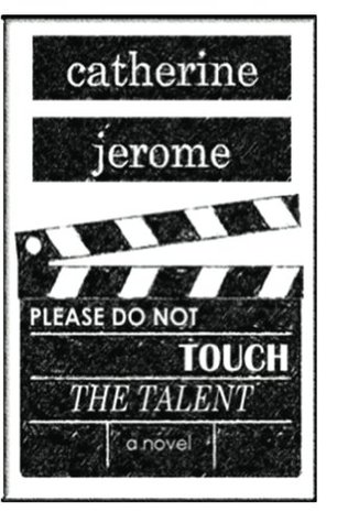 Please Do Not Touch the Talent Catherine Jerome