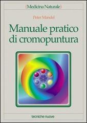 Manuale pratico di cromopuntura Peter  Mandel