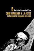 Chris Marker y La Jetée La fotografía después del cine  by  Antònia Escandell Tur