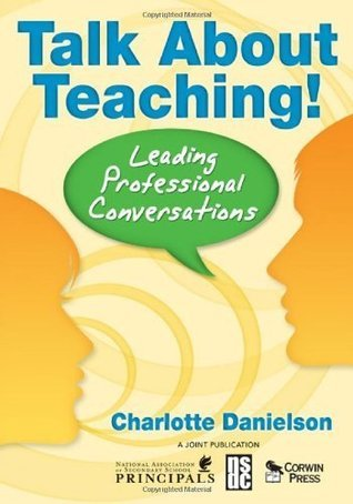 Talk About Teaching!: Leading Professional Conversations  by  Charlotte Danielson