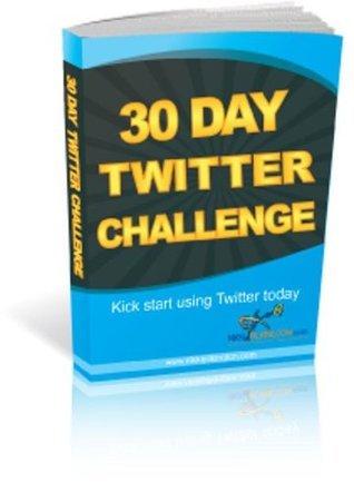 30 Day Twitter Challenge (30 Day Challenge)  by  Nikki Pilkington