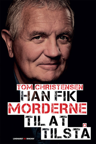 Han fik morderne til at tilstå  by  Tom Christensen