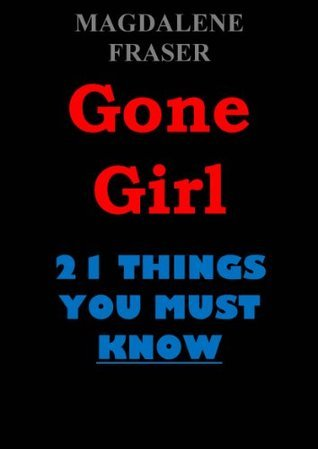 Gillian Flynns Gone Girl: 21 Things You Must Know Magdalene Fraser