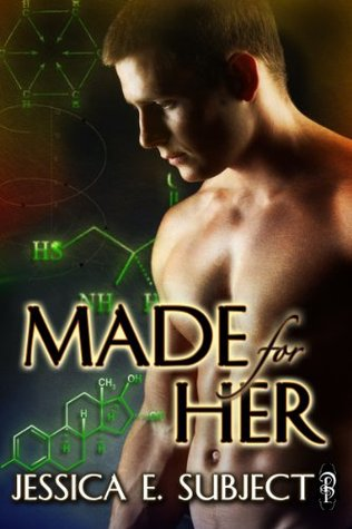 Made for Her  by  Jessica E. Subject