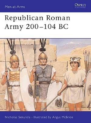 Republican Roman Army 200-104 BC  by  Nicholas Sekunda