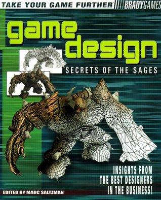 Game Design: Secrets of the Sages Guide  by  Marc Saltzman