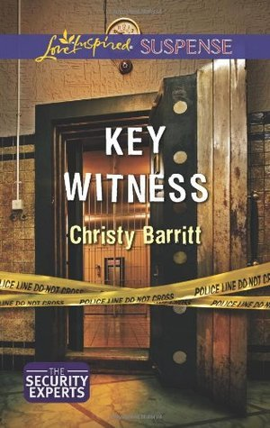 Key Witness (The Security Experts #1) Christy Barritt