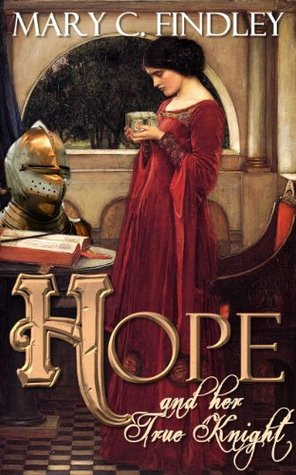 Hope and the Knight of the Black Lion Mary C. Findley