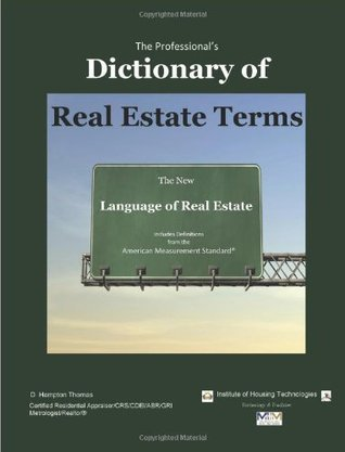 The Professionals Dictionary of Real Estate Terms: The New Language of Real Estate  by  D. Hampton Thomas