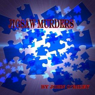 Jigsaw Murders John ORiley