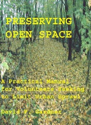 Preserving Open Space  by  David F. Gardner