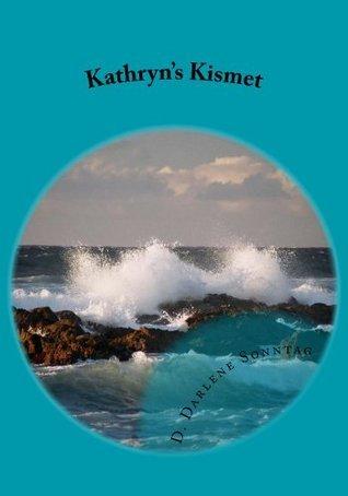Kathryns Kismet D. Darlene Sonntag