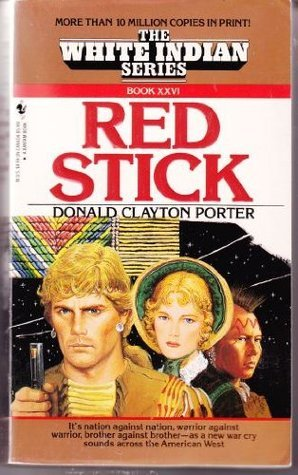 Red Stick (White Indian, #26)  by  Donald Clayton Porter