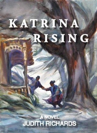 Katrina Rising Judith Richards