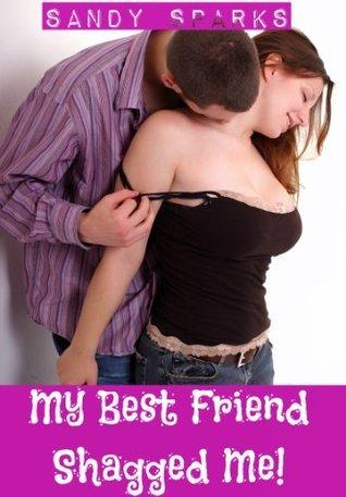 My Best Friend Shagged Me! Sandy Sparks