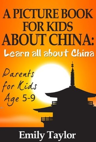 Childrens Book on China: A Kids Picture Book About China With Photos and Fun Facts Emily Taylor