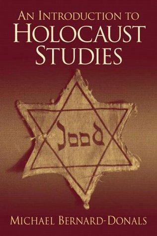 A Introduction to Holocaust Studies Michael F. Bernard-Donals