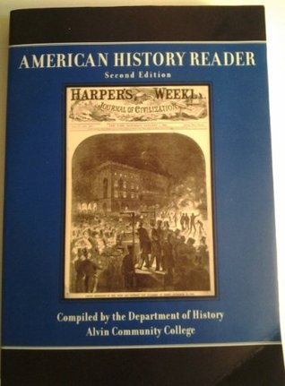 AMERICAN HISTORY READER  by  Department of History Alvin Community College