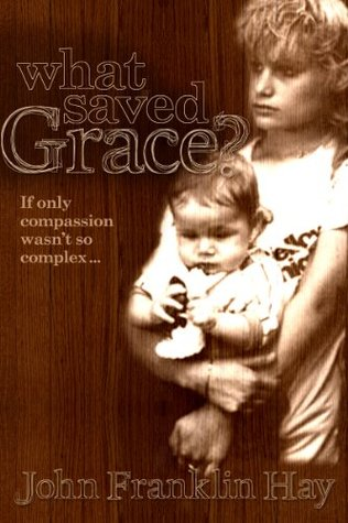 What Saved Grace? John Franklin Hay