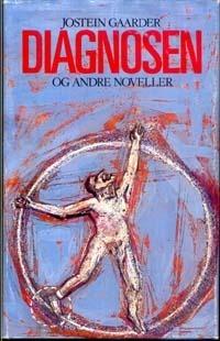 Diagnosen og andre noveller (The Diagnosis and Other Stories) Jostein Gaarder