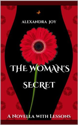 The Womans Secret: A Novella With Lessons  by  Alexandra Joy