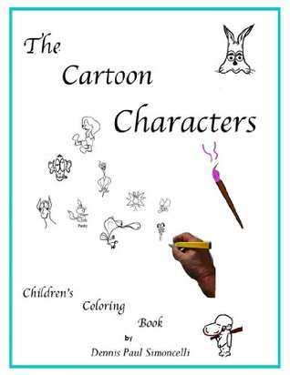 Cartoon Characters Book 1  by  Dennis Simoncelli