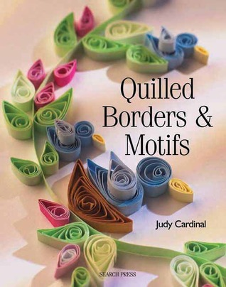 Quilled Borders & Motifs  by  Judy Cardinal