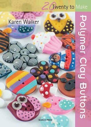 Polymer Clay Buttons Karen Walker