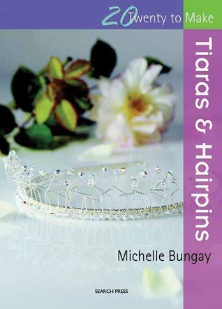 Tiaras and Hairpins Michelle Bungay