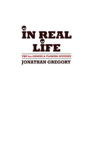 In Real Life Jonathan Gregory