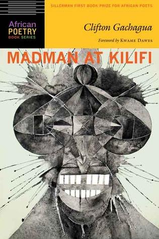 Madman at Kilifi  by  Clifton Gachagua