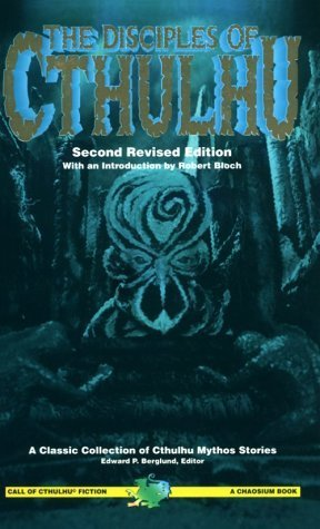 The Disciples of Cthulhu (Call of Cthulhu Novel) Edward P. Berglund