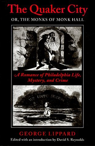 The Killers: A Narrative of Real Life in Philadelphia  by  George Lippard