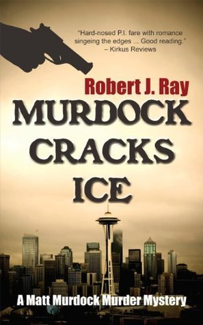 Murdock Cracks Ice  by  Robert J. Ray