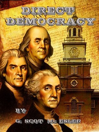 DIRECT DEMOCRACY  by  George Scot Mc Esler