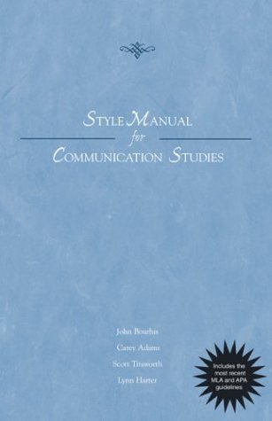 Style Manual for Communication Studies - Updated Printing with 2002 APA Guidelines  by  John Bourhis