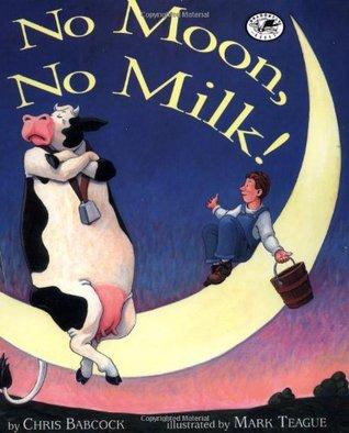 No Moon, No Milk!  by  Chris Babcock
