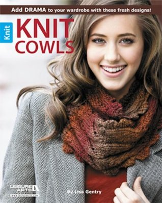 Knit Cowls  by  Lisa Gentry