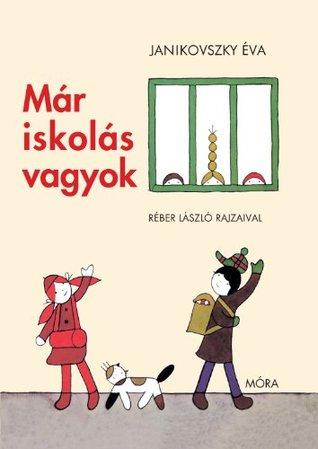 Már iskolás vagyok  by  Éva Janikovszky