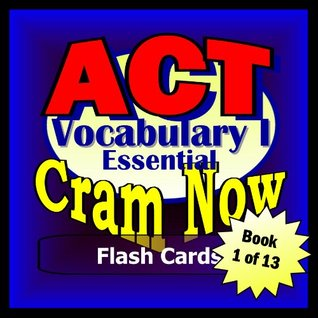 ACT Prep Test VOCABULARY ESSENTIALS Flash Cards--CRAM NOW!--ACT Review Book & Study Guide (ACT Cram Now!)  by  ACT Cram Now!