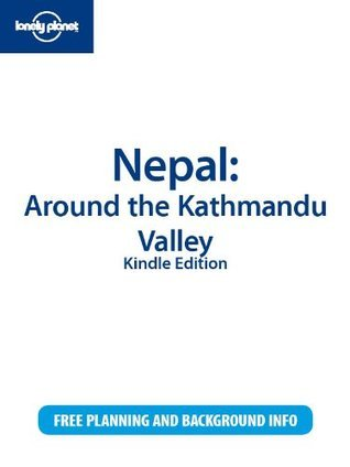 Lonely Planet Nepal: Around the Kathmandu Valley Joe Bindloss