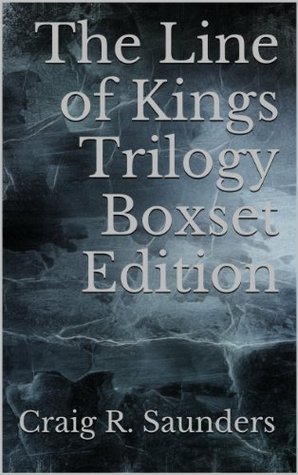 The Line of Kings Trilogy Boxset Edition  by  Craig  Saunders