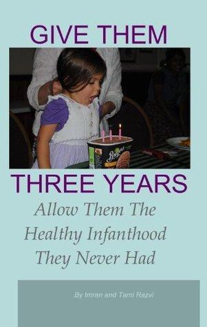 Give Them Three Years  by  Tami Razvi
